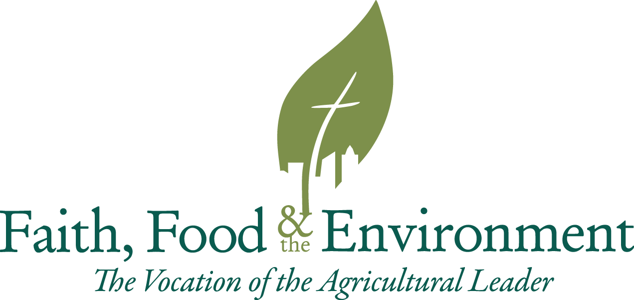 Faith, Food & the Environment - The Vocation of the Agricultural Leader